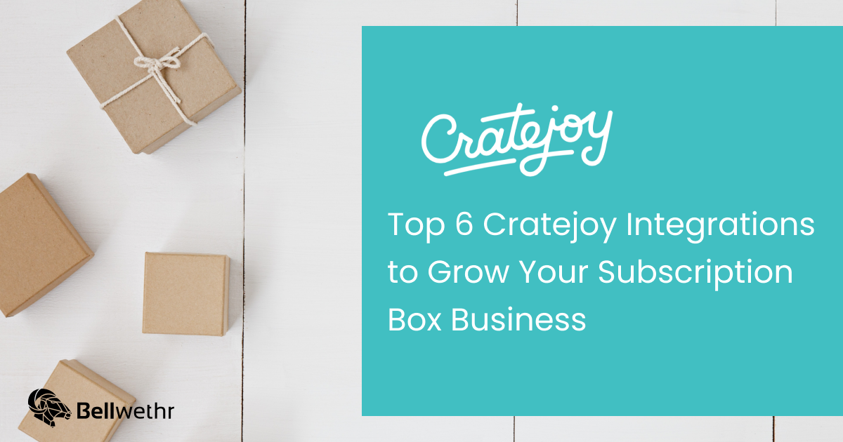 Top 6 Cratejoy Integrations to Grow Your Business