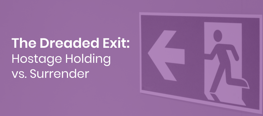 The Dreaded Exit: Hostage Holding vs. Surrender