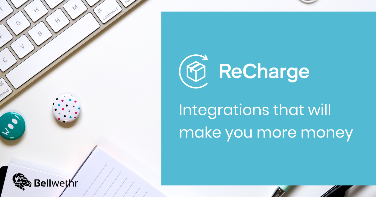 9 Recharge Integrations To Make You More Money